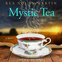 Mystic Tea - Rea Nolan Martin