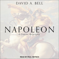 Napoleon: A Concise Biography - David A. Bell
