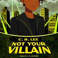 Not Your Villain - C.B. Lee