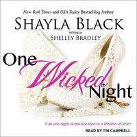 One Wicked Night - Shayla Black,Shelley Bradley