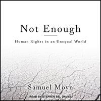 Not Enough: Human Rights in an Unequal World - Samuel Moyn