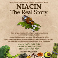 Niacin: The Real Story: Learn about the Wonderful Healing Properties of Niacin - Harold D. Foster, Abram Hoffer, Andrew W. Saul