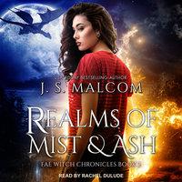 Realms of Mist and Ash - J.S. Malcom
