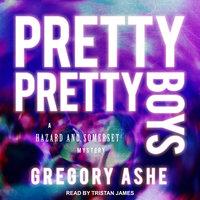 Pretty Pretty Boys - Gregory Ashe