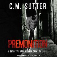 Premonition - C.M. Sutter
