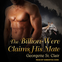 The Billion-Were Claims His Mate - Georgette St. Clair