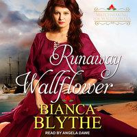 Runaway Wallflower - Bianca Blythe