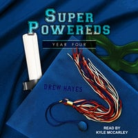 Super Powereds: Year 4 - Drew Hayes