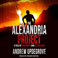 The Alexandria Project: A Tale of Treachery and Technology - Andrew Updegrove