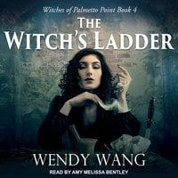 The Witch's Ladder - Wendy Wang