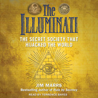 The Illuminati: The Secret Society That Hijacked the World - Jim Marrs