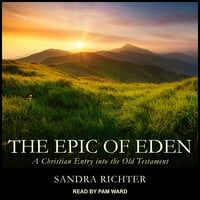 The Epic of Eden: A Christian Entry into the Old Testament - Sandra L. Richter