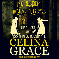 The Hidden House Murders - Celina Grace