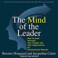 The Mind of the Leader: How to Lead Yourself, Your People, and Your Organization for Extraordinary Results - Rasmus Hougaard, Jacqueline Carter