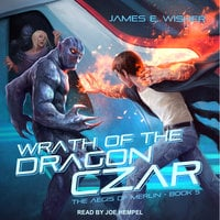 Wrath of the Dragon Czar - James E. Wisher