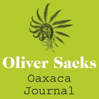 Oaxaca Journal - Oliver Sacks