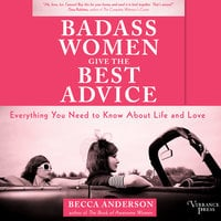 Badass Women Give the Best Advice - Becca Anderson