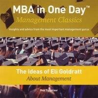 The Ideas of Eli Goldratt About Management - Ben Tiggelaar