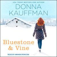 Bluestone & Vine - Donna Kauffman