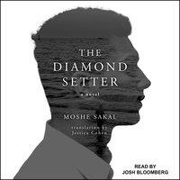 The Diamond Setter - Moshe Sakal