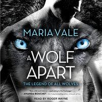 A Wolf Apart - Maria Vale