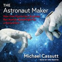 The Astronaut Maker - Michael Cassutt
