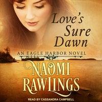 Love's Sure Dawn - Naomi Rawlings