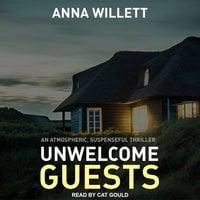 Unwelcome Guests - Anna Willett