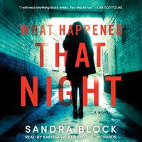 What Happened That Night - Sandra Block