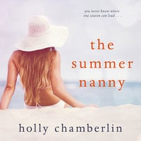 The Summer Nanny - Holly Chamberlin