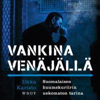 Vankina Venäjällä - Ilkka Karisto,Jan Salo