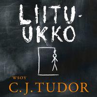 Liitu-ukko - C.J. Tudor