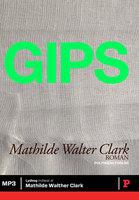 Gips - Mathilde Walter Clark