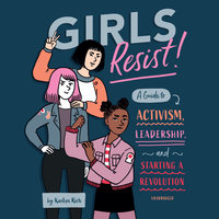 Girls Resist! - KaeLyn Rich