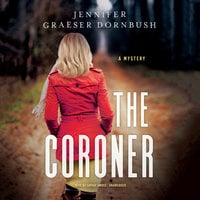 The Coroner - Jennifer Graeser Dornbush