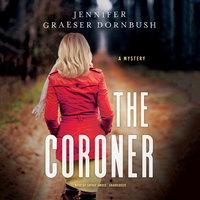 The Coroner - Jennifer Graeser Dornbush