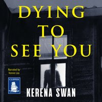 Dying to See You - Kerena Swan