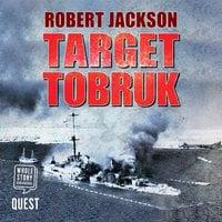 Target Tobruk - Robert Jackson