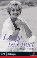 Længe leve livet - Birthe Kjær,Susanne Bernth