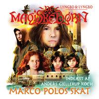 De magiske børn 1: Marco Polos skat - Lasse Lyngbo, Martin Lyngbo