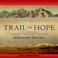 Trail of Hope: The Anders Army, An Odyssey Across Three Continents - Norman Davies