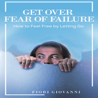 Fear Of Failure - Fiori Giovanni