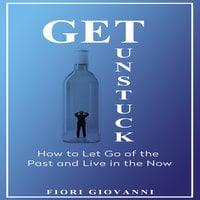 Get Unstuck - Fiori Giovanni