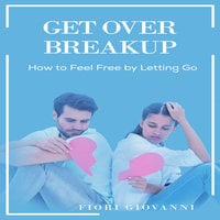 Get over Breakup - Fiori Giovanni