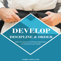 Develop discipline and Order - Fiori Giovanni