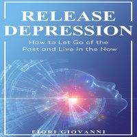 Release Depression - Fiori Giovanni