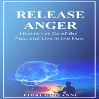 Release Anger - Fiori Giovanni