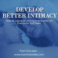 Develop Better Intimacy - Fiori Giovanni