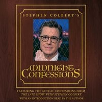 Stephen Colbert's Midnight Confessions - Stephen Colbert,The Staff of the Late Show with Stephen Colbert