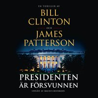 Presidenten är försvunnen - James Patterson,Bill Clinton
